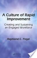 A Culture of Rapid Improvement