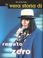 La vera storia di Renato Zero