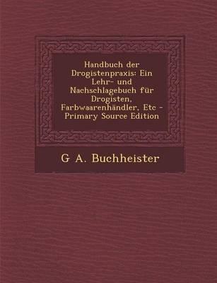 Handbuch Der Drogistenpraxis