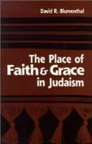 The place of faith and grace in Judaism