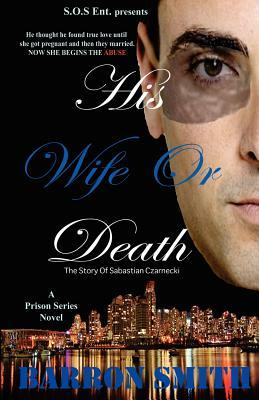 His Wife or Death