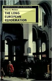 The Long European Reformation