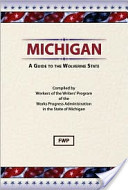 Michigan, a Guide to the Wolverine State