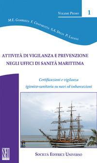 Attività di vigilanza e prevenzione negli uffici di sanità marittima. Certificazione e vigilanza igienico-sanitaria su navi e imbarcazioni