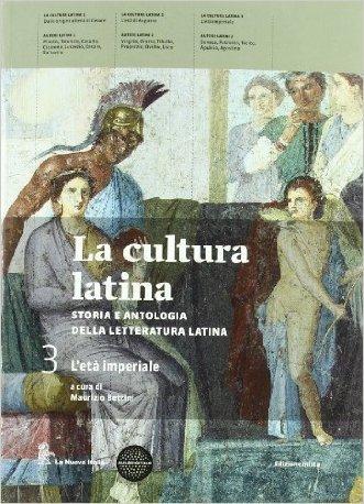 La cultura latina. Per le Scuole superiori. Con espansione online