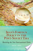 Iran's Foreign Policy in the Post-Soviet Era
