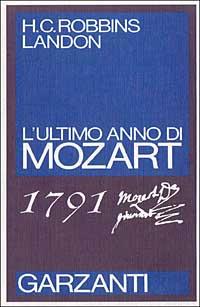 1791 L'ultimo anno di Mozart