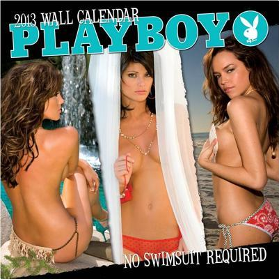 Playboy No Swimsuit Required 2013 Wall Calendar