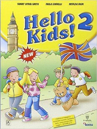 Hello kids! Corso di inglese. Con workbook. Per la 2ª classe elementare. Con espansione online