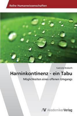 Harninkontinenz - ein Tabu