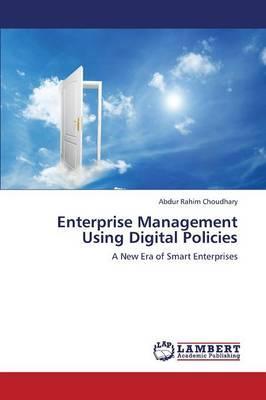 Enterprise Management Using Digital Policies