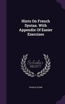 Hints on French Syntax. with Appendix of Easier Exercises