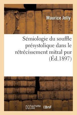 Semiologie du Souffle Presystolique Dans le Retrecissement Mitral Pur
