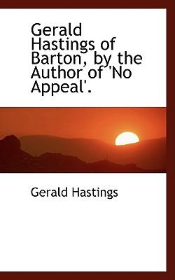 Gerald Hastings of Barton, by the Author of 'no Appeal'