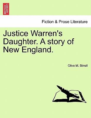 Justice Warren's Daughter. A story of New England. VOL. I