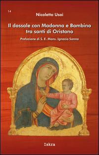 Il dossale con Madonna e Bambino tra santi di Oristano