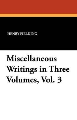Miscellaneous Writings in Three Volumes, Vol. 3