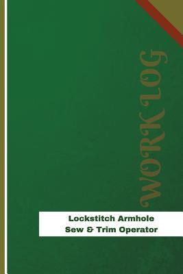 Lockstitch Armhole Sew & Trim Operator Work Log