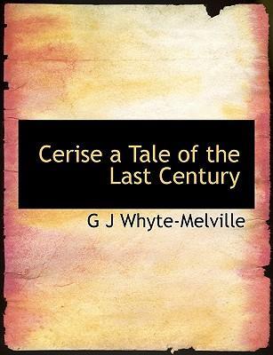 Cerise a Tale of the Last Century