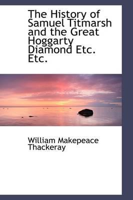 The History of Samuel Titmarsh and the Great Hoggarty Diamond Etc. Etc.