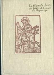 La Légende dorée des saints de France du Moyen Âge
