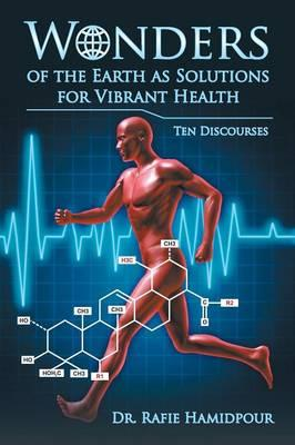 Wonders of the Earth as Solutions for Vibrant Health