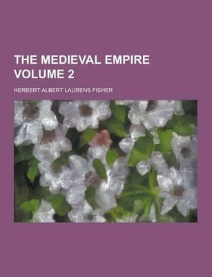 The Medieval Empire ...