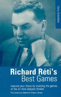 Richard Reti's Best Games