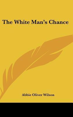 The White Man's Chance
