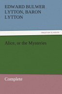 Alice, Or the Myster...