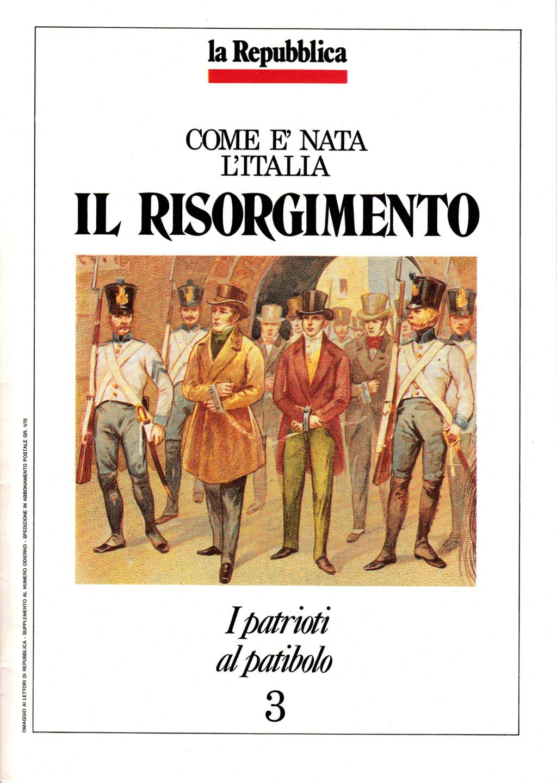 Come è nata l'Italia - Il Risorgimento n. 3