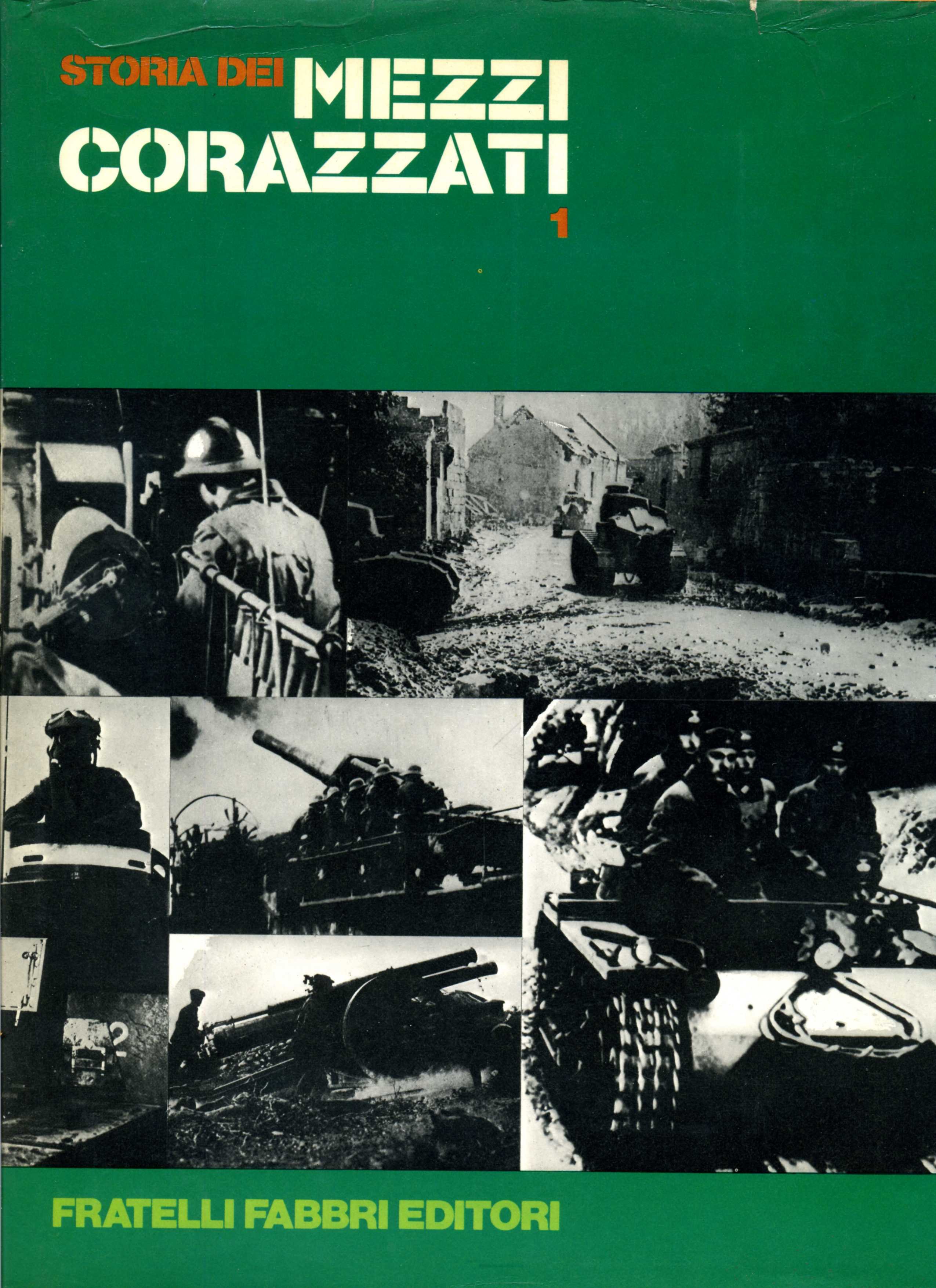 Storia dei mezzi corazzati vol.1
