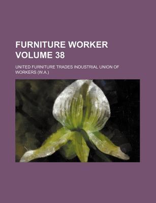 Furniture Worker Volume 38
