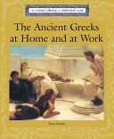 The Ancient Greeks at Home and at Work