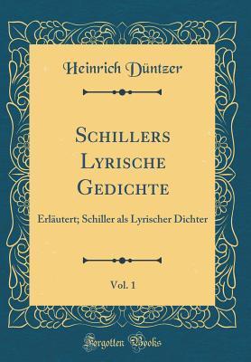 Schillers Lyrische Gedichte, Vol. 1