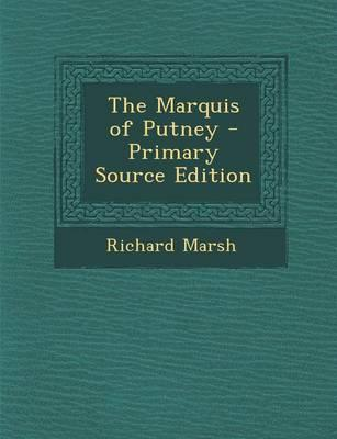 The Marquis of Putney - Primary Source Edition