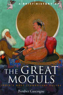 A Brief History of the Great Moguls