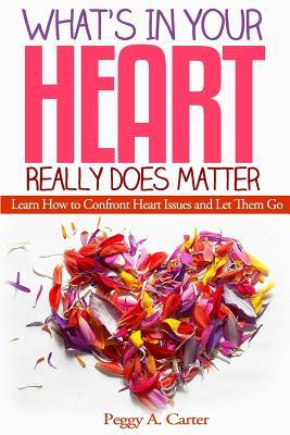 What's in Your Heart Really Does Matter