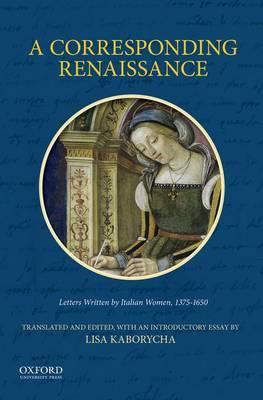 A Corresponding Renaissance