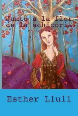 Junto a la flor de la achicoria/Next to the chicory flower