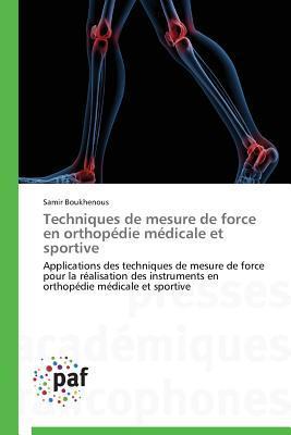 Techniques de Mesure de Force en Orthopedie Medicale et Sportive