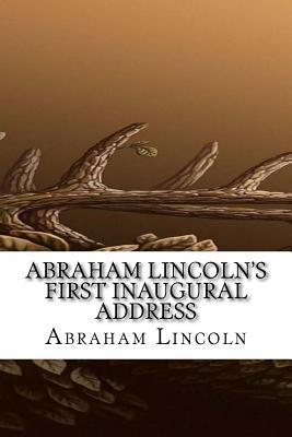Abraham Lincoln's First Inaugural Address