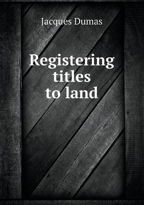 Registering Titles to Land