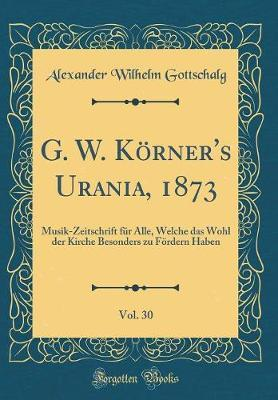 G. W. Körner's Urania, 1873, Vol. 30