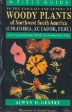 A field guide to the families and genera of woody plants of northwest South America (Colombia, Ecuador, Peru), with supplementary notes on herbaceous taxa