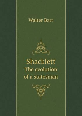 Shacklett the Evolution of a Statesman