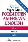 NTC's Super-Mini Forbidden American English
