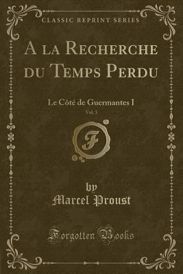 a la Recherche Du Temps Perdu, Vol. 3
