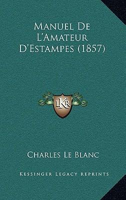 Manuel de L'Amateur D'Estampes (1857)