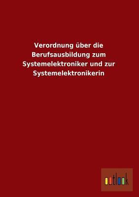 Verordnung über die Berufsausbildung zum Systemelektroniker und zur Systemelektronikerin